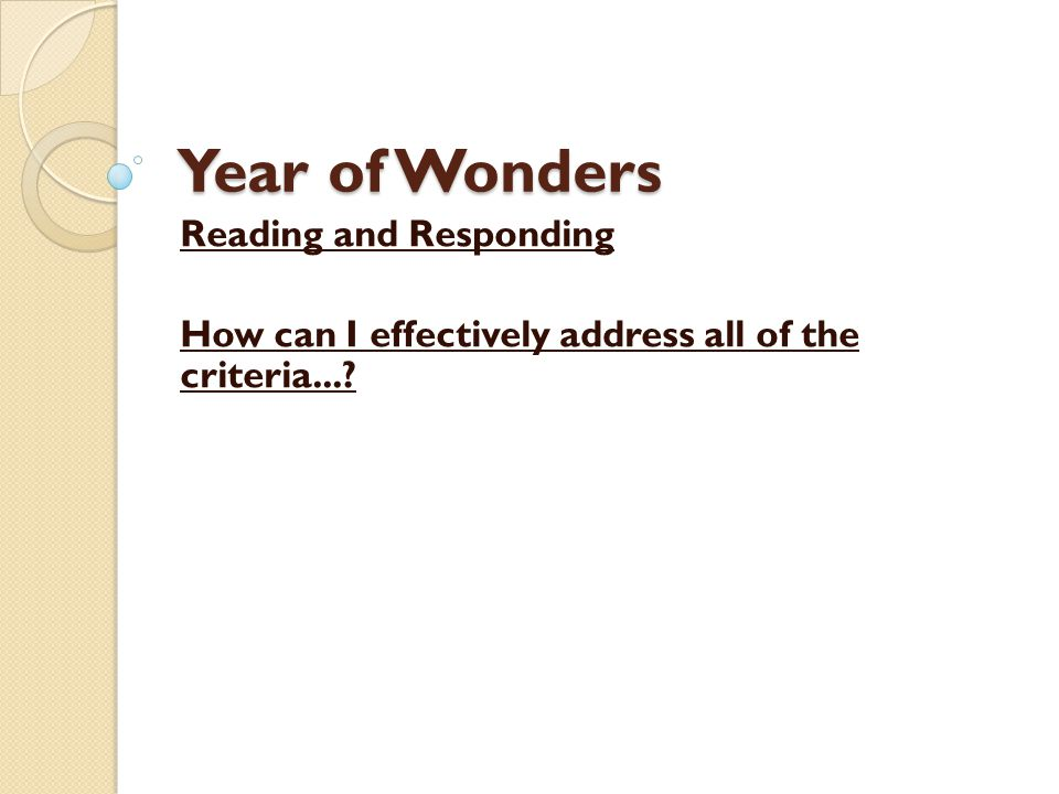 Year of Wonders Reading and Responding How can I effectively address all of the criteria...?