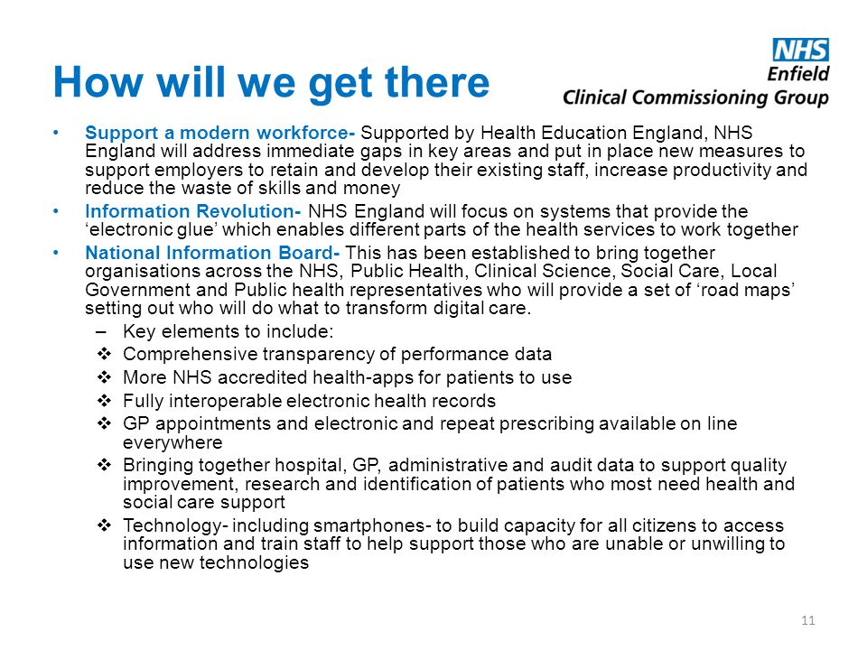 How will we get there Support a modern workforce- Supported by Health Education England, NHS England will address immediate gaps in key areas and put