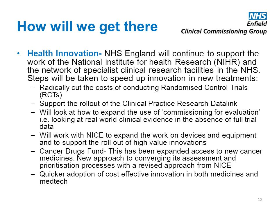 How will we get there Health Innovation- NHS England will continue to support the work of the National institute for health Research (NIHR) and the ne