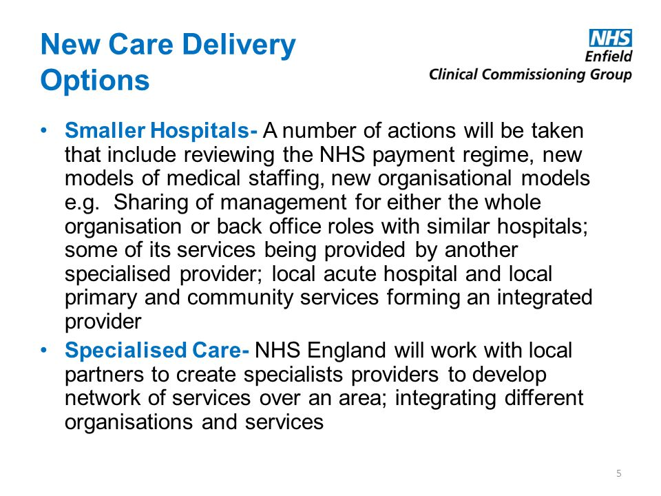 New Care Delivery Options Smaller Hospitals- A number of actions will be taken that include reviewing the NHS payment regime, new models of medical st
