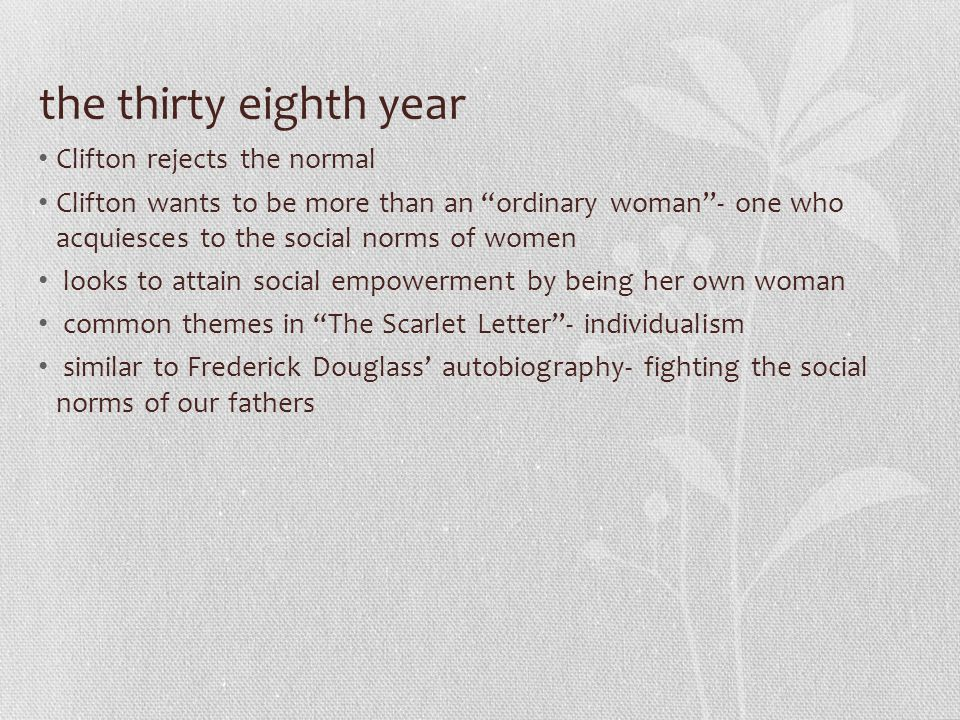 """the thirty eighth year Clifton rejects the normal Clifton wants to be more than an """"ordinary woman""""- one who acquiesces to the social norms of women l"""