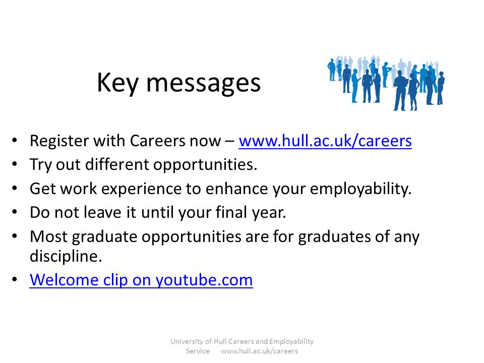 What do we do? University of Hull Careers and Employability Service www.hull.ac.uk/careers Jobs and internships - www.hull.ac.uk/careerswww.hull.ac.uk