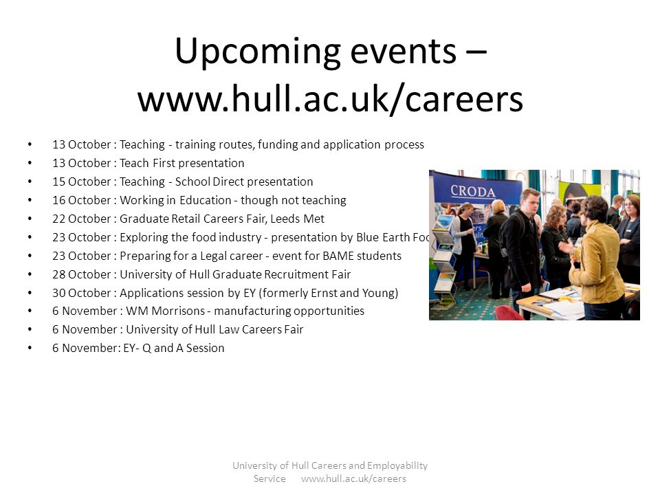 Key messages University of Hull Careers and Employability Service www.hull.ac.uk/careers Register with Careers now – www.hull.ac.uk/careerswww.hull.ac