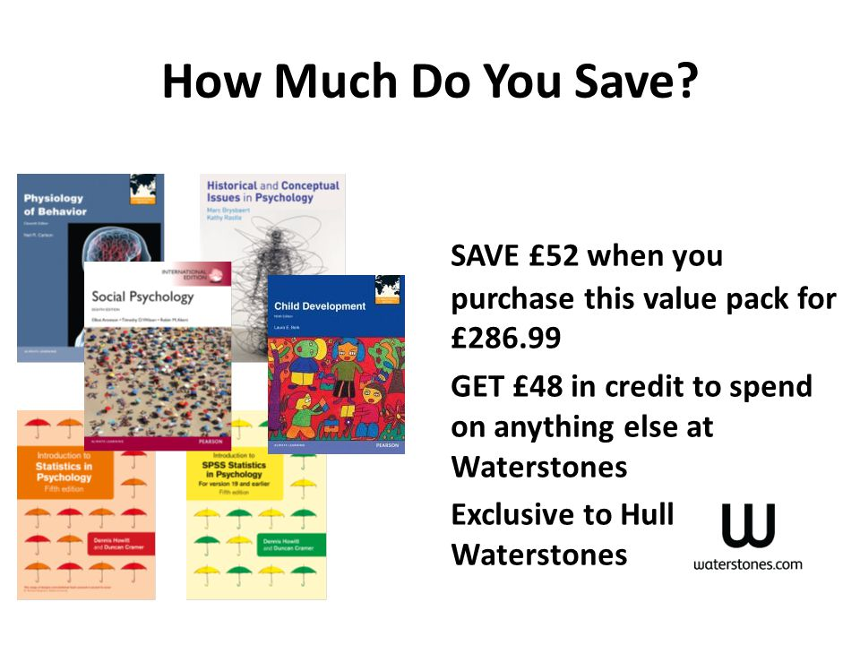 Exclusive Value Pack for Year 1 Psychology 6 essential textbooks for year 1 and beyond, selected by your teaching team Price: £286.99 in the Student U