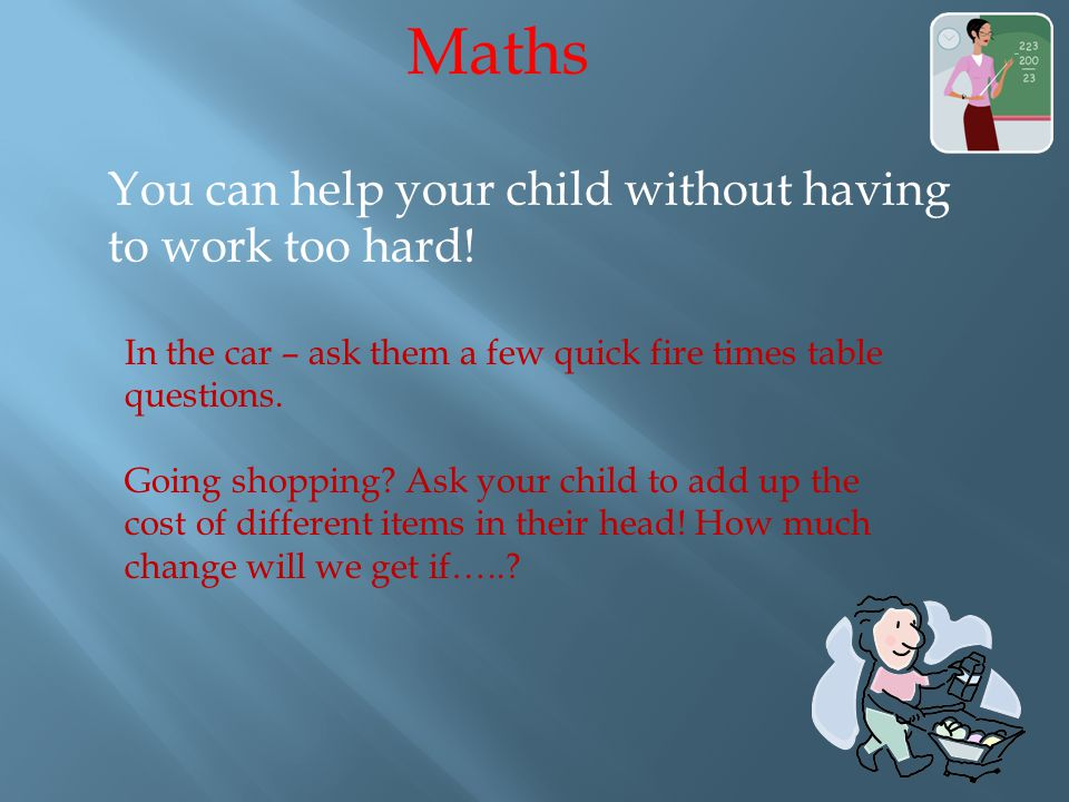 You can help your child without having to work too hard.
