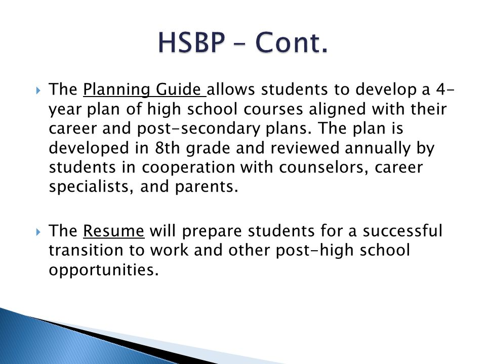  The Planning Guide allows students to develop a 4- year plan of high school courses aligned with their career and post-secondary plans. The plan is