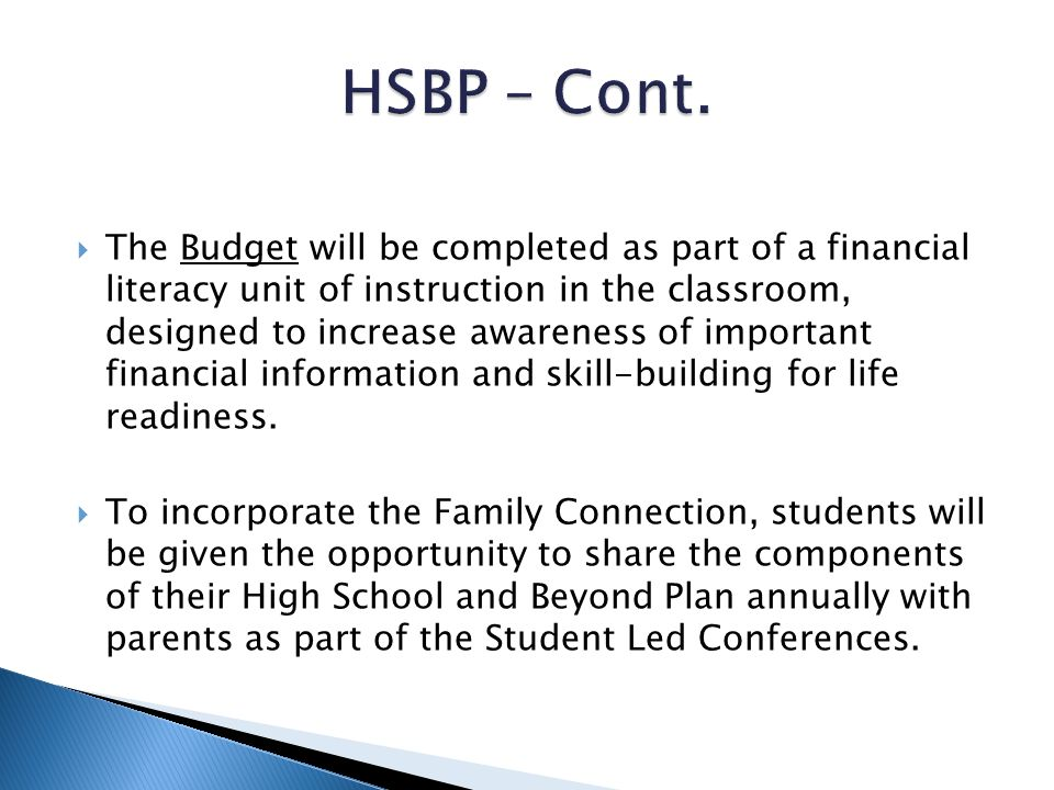  The Budget will be completed as part of a financial literacy unit of instruction in the classroom, designed to increase awareness of important finan