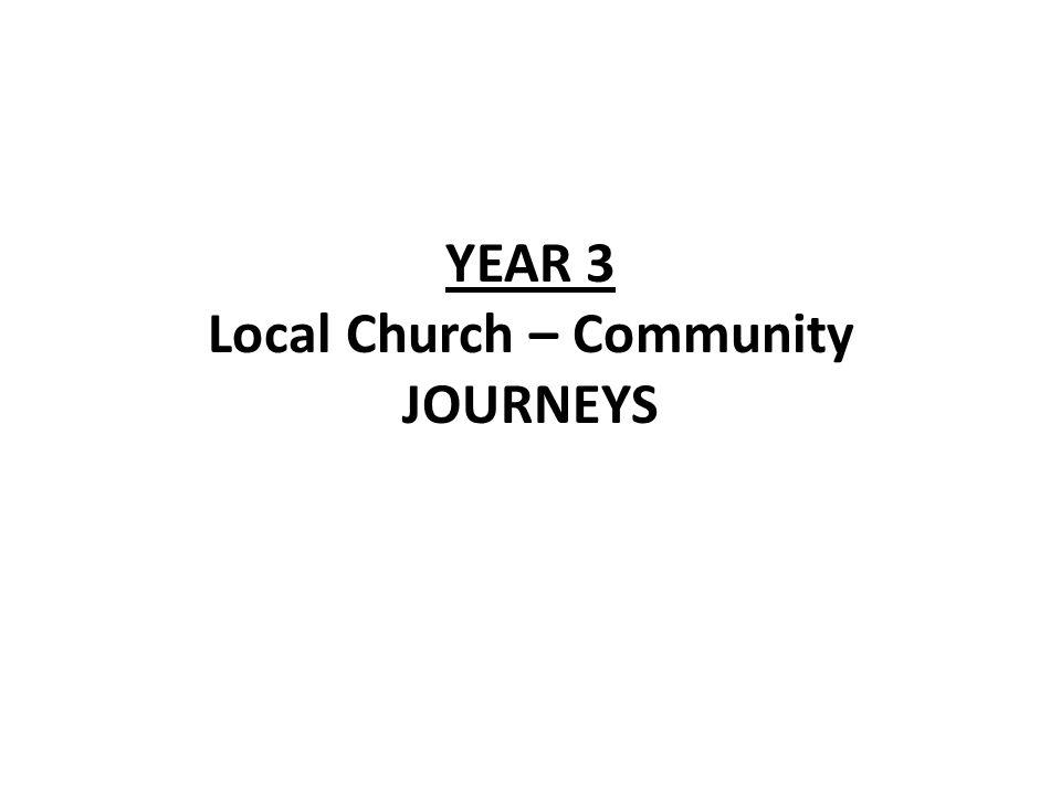 YEAR 3 Local Church – Community JOURNEYS