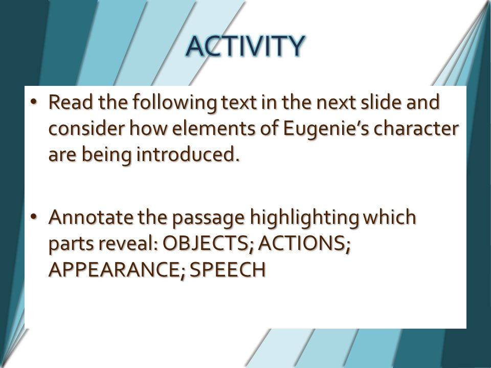 Read the following text in the next slide and consider how elements of Eugenie's character are being introduced.
