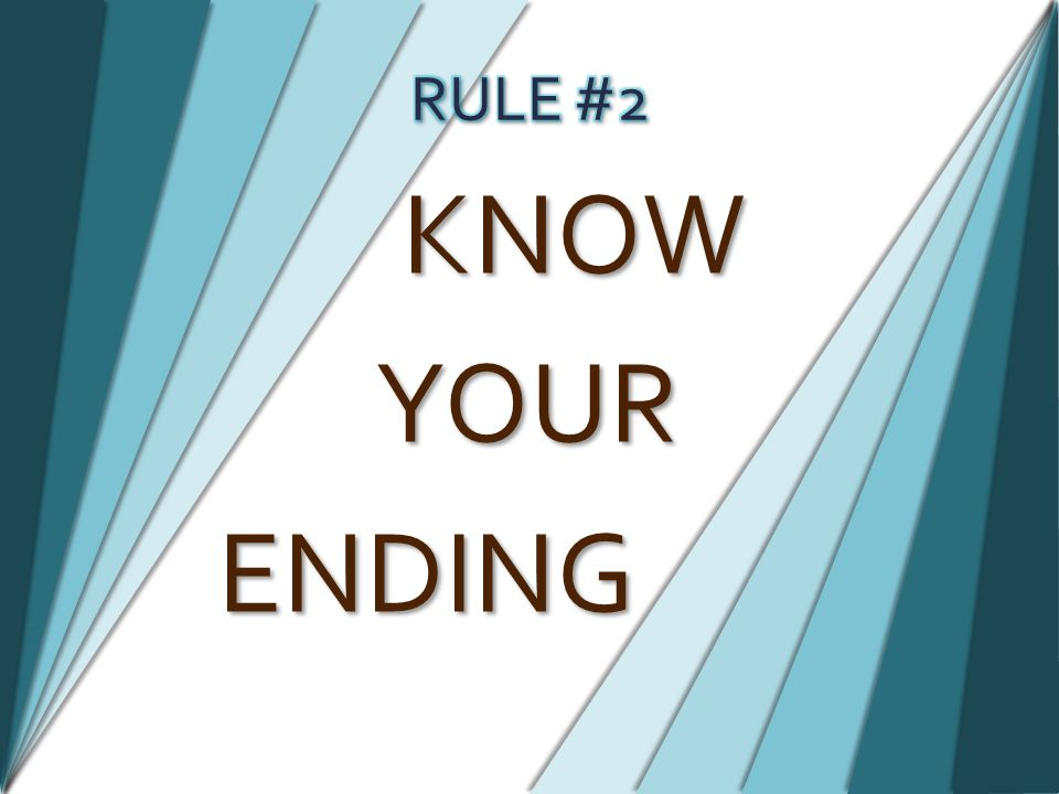 KNOW YOUR ENDING