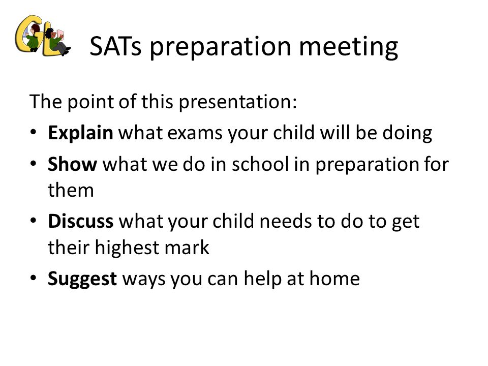 SATs preparation meeting The exams your child will be doing  Level 3 = 9.