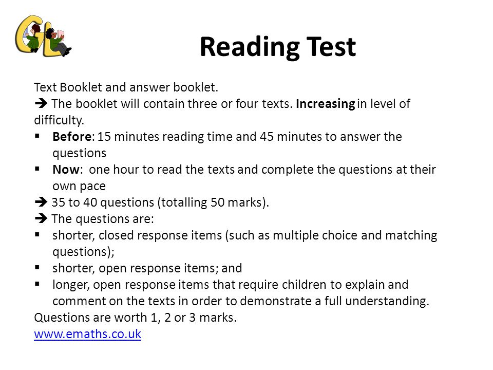 Reading Test Text Booklet and answer booklet.  The booklet will contain three or four texts.