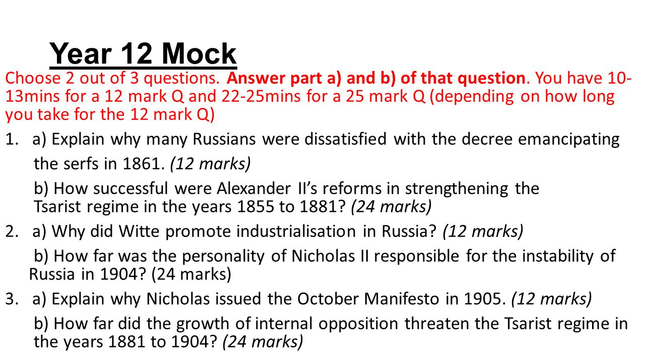 Year 12 Mock Feedback – Q3b b) How far did the growth of internal opposition threaten the Tsarist regime in the years 1881 to 1904.