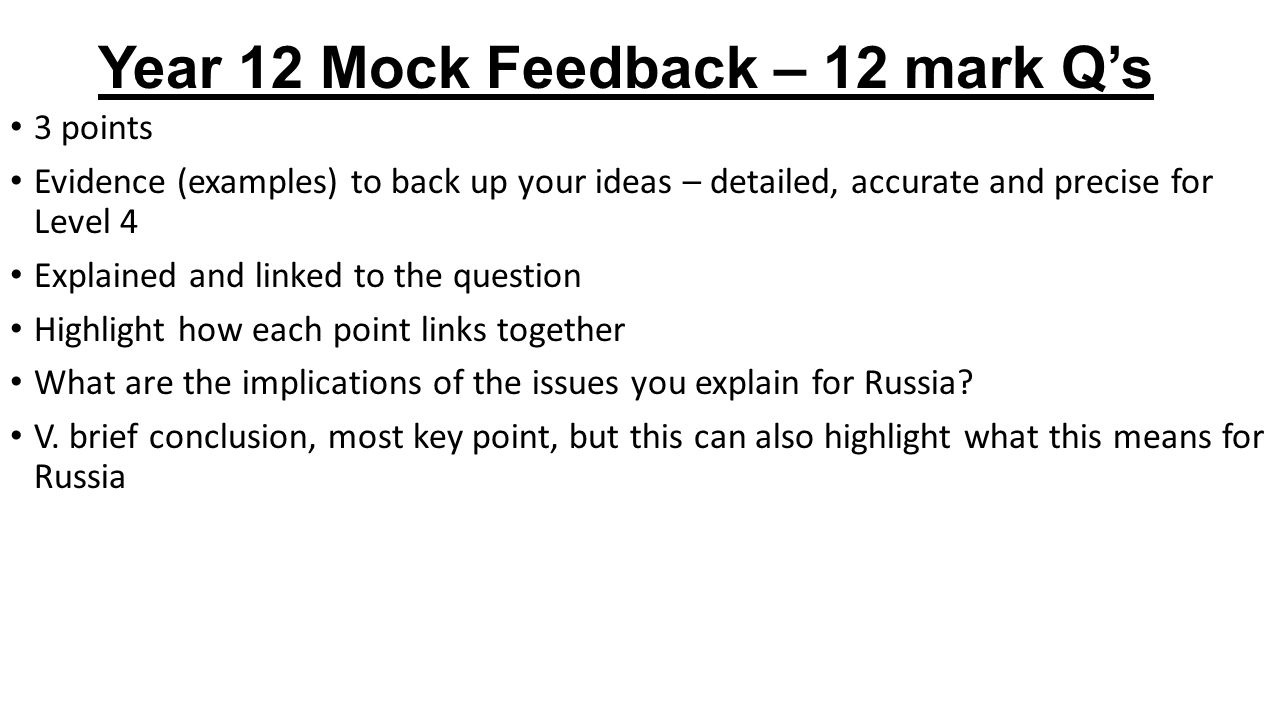 Year 12 Mock Feedback – 24 mark Q's 3 points Evidence (examples) to back up your ideas.