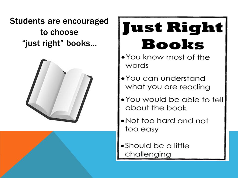 Students are encouraged to choose just right books…