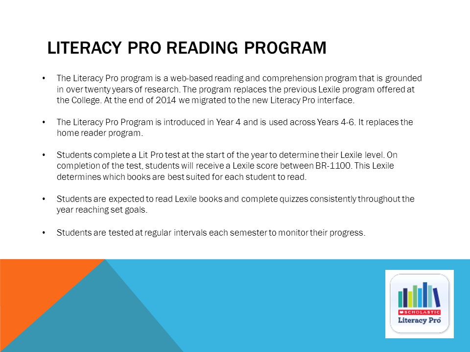 LITERACY PRO READING PROGRAM The Literacy Pro program is a web-based reading and comprehension program that is grounded in over twenty years of research.