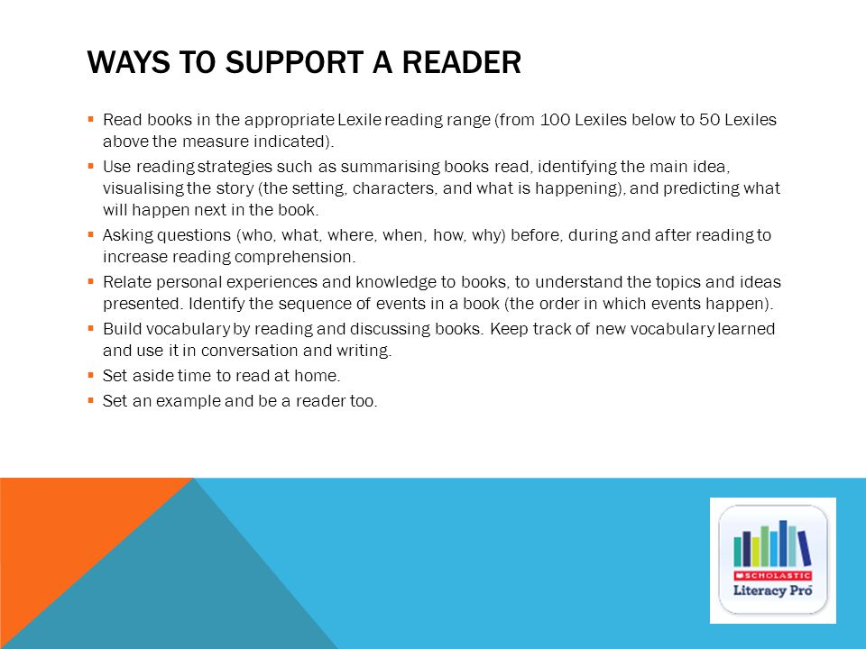 WAYS TO SUPPORT A READER  Read books in the appropriate Lexile reading range (from 100 Lexiles below to 50 Lexiles above the measure indicated).