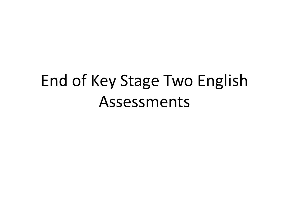 End of Key Stage Two English Assessments