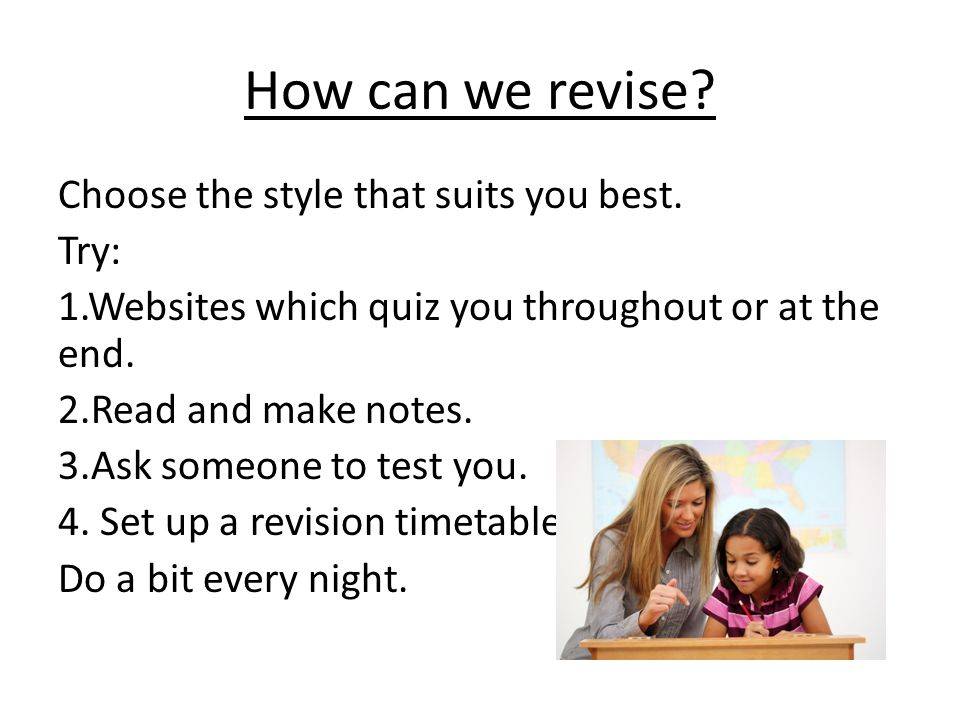 How can we revise.Choose the style that suits you best.