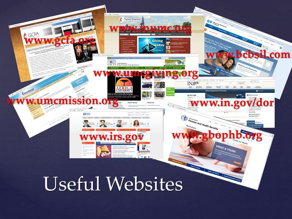 Useful Websites Useful Websites www.gcfa.org www.inumc.org www.irs.gov www.gbophb.org www.in.gov/dor www.bcbsil.com www.umcmission.org www.umcgiving.org