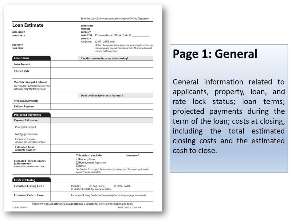 Page 1: General General information related to applicants, property, loan, and rate lock status; loan terms; projected payments during the term of the