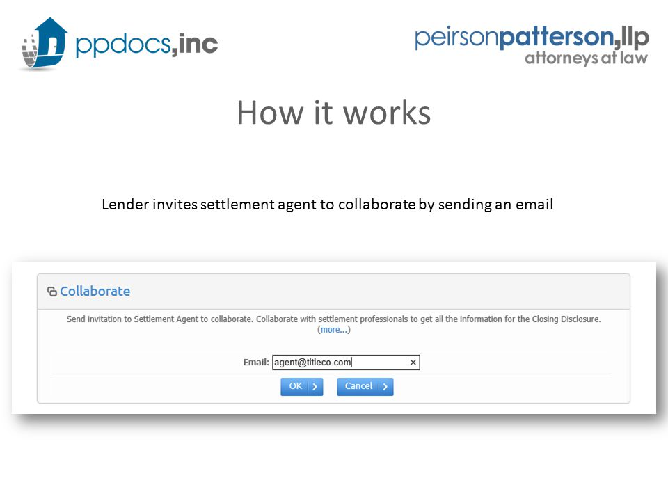 How it works Lender invites settlement agent to collaborate by sending an email