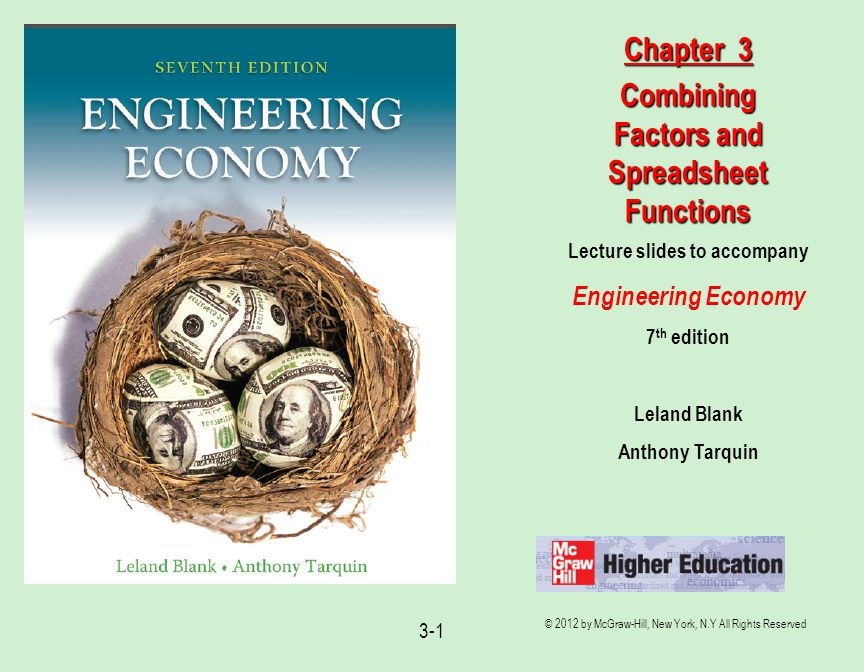 © 2012 by McGraw-Hill, New York, N.Y All Rights Reserved 3-1 Lecture slides to accompany Engineering Economy 7 th edition Leland Blank Anthony Tarquin Chapter 3 Combining Factors and Spreadsheet Functions