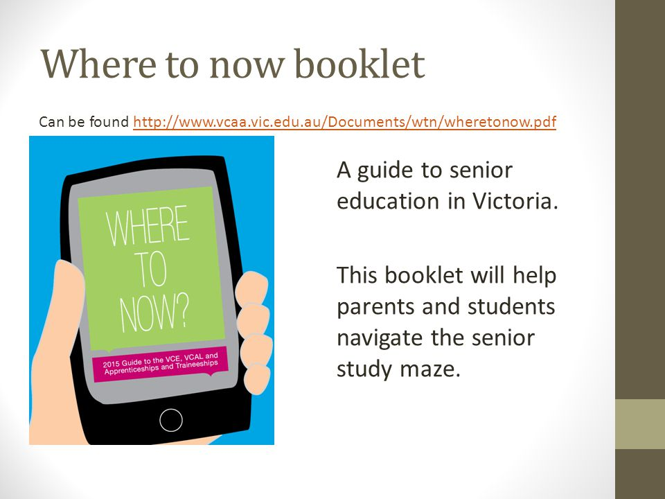 Where to now booklet A guide to senior education in Victoria.