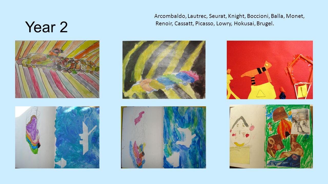 Year 2 Arcombaldo, Lautrec, Seurat, Knight, Boccioni, Balla, Monet, Renoir, Cassatt, Picasso, Lowry, Hokusai, Brugel.