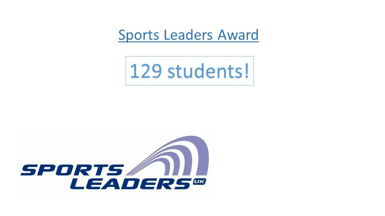 Sports Leaders Award 129 students!