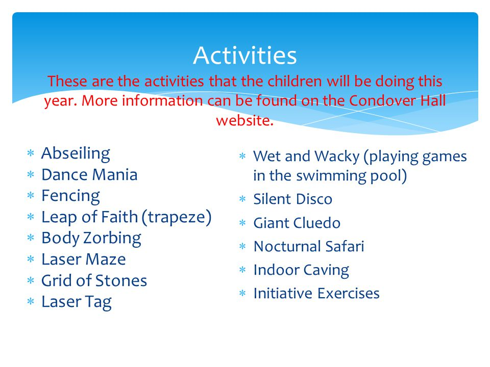 Activities These are the activities that the children will be doing this year.