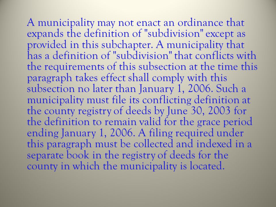 A municipality may not enact an ordinance that expands the definition of