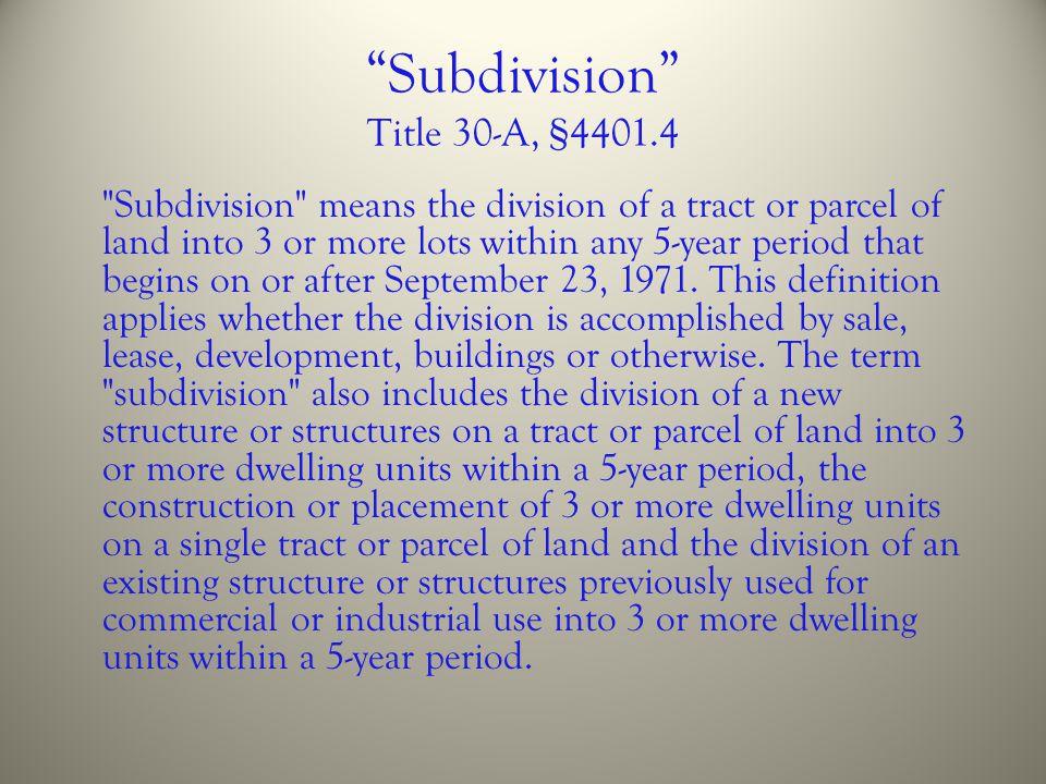 """Subdivision"" Title 30-A, §4401.4"
