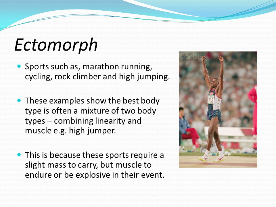 To recap… LO2 Endomorph An individual with wide hips and narrow shoulders, characterised by fatness.