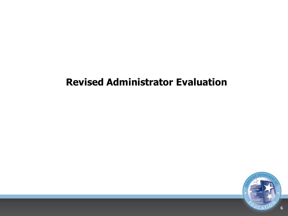 Why Do We Evaluate Administrators.