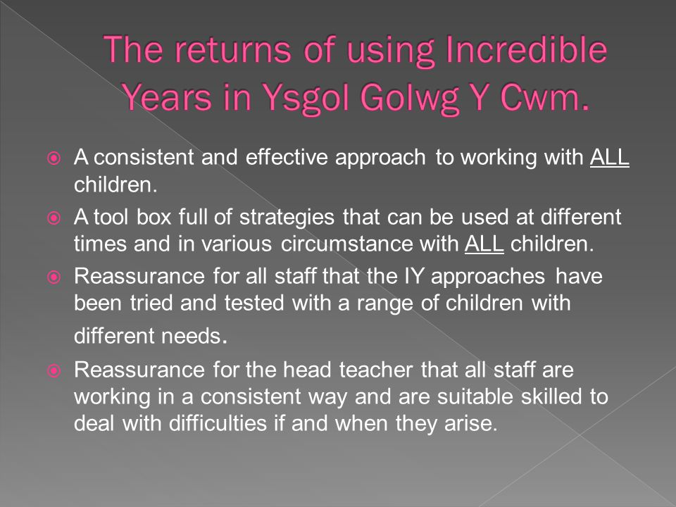  A consistent and effective approach to working with ALL children.