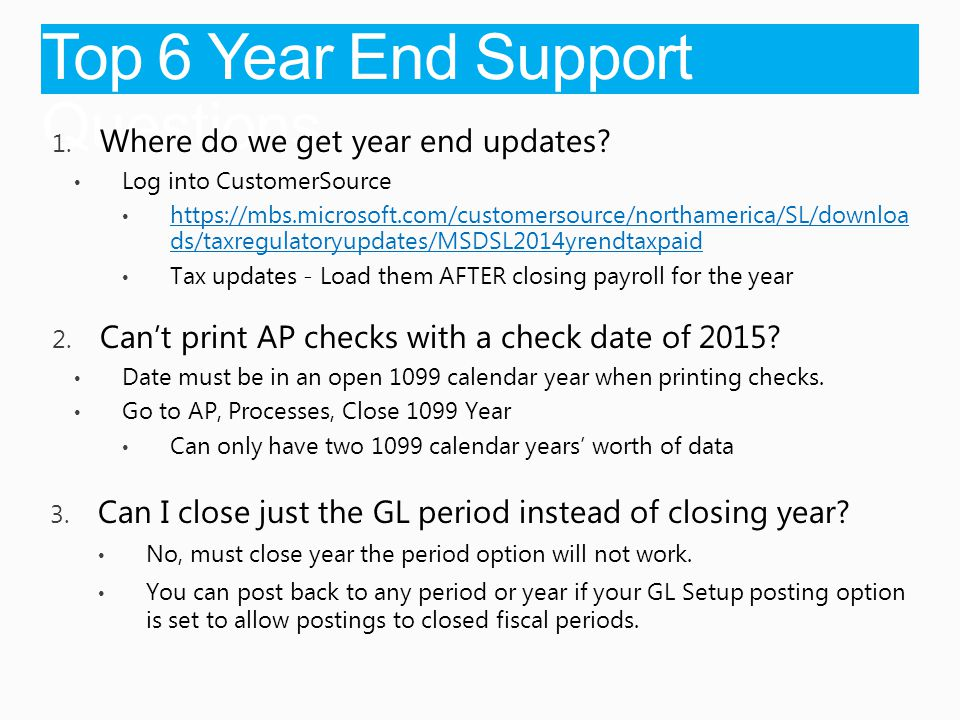 Top 6 Year End Support Questions 1. Where do we get year end updates.