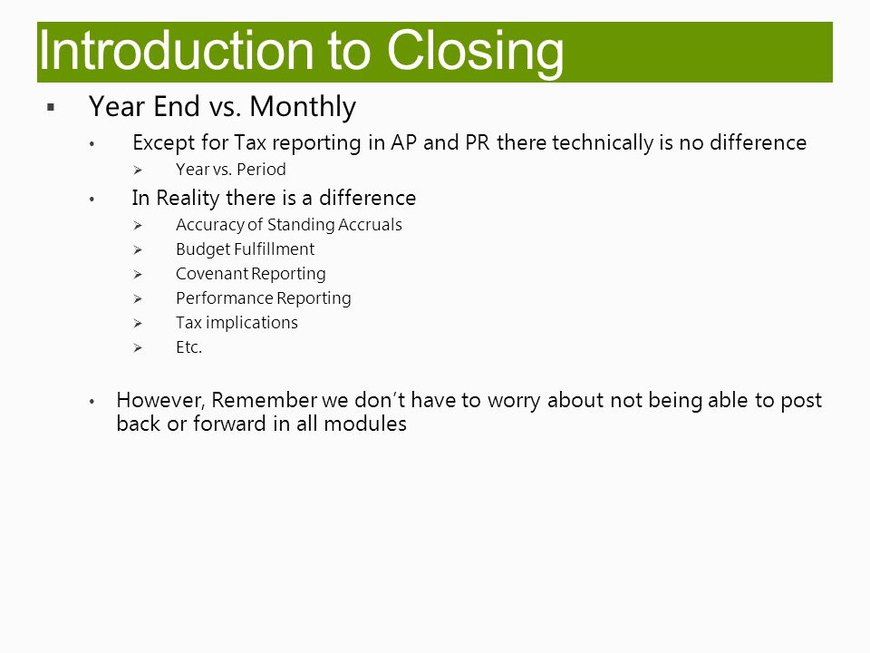 Introduction to Closing  Year End vs.