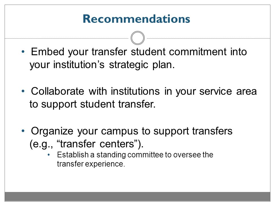 Recommendations Embed your transfer student commitment into your institution's strategic plan.