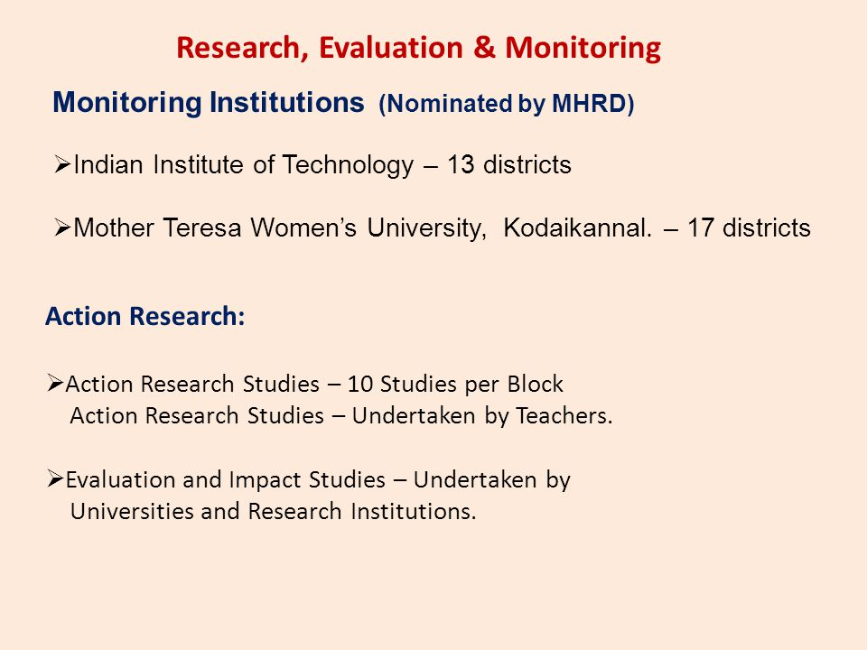 Monitoring Institutions (Nominated by MHRD)  Indian Institute of Technology – 13 districts  Mother Teresa Women's University, Kodaikannal. – 17 dist