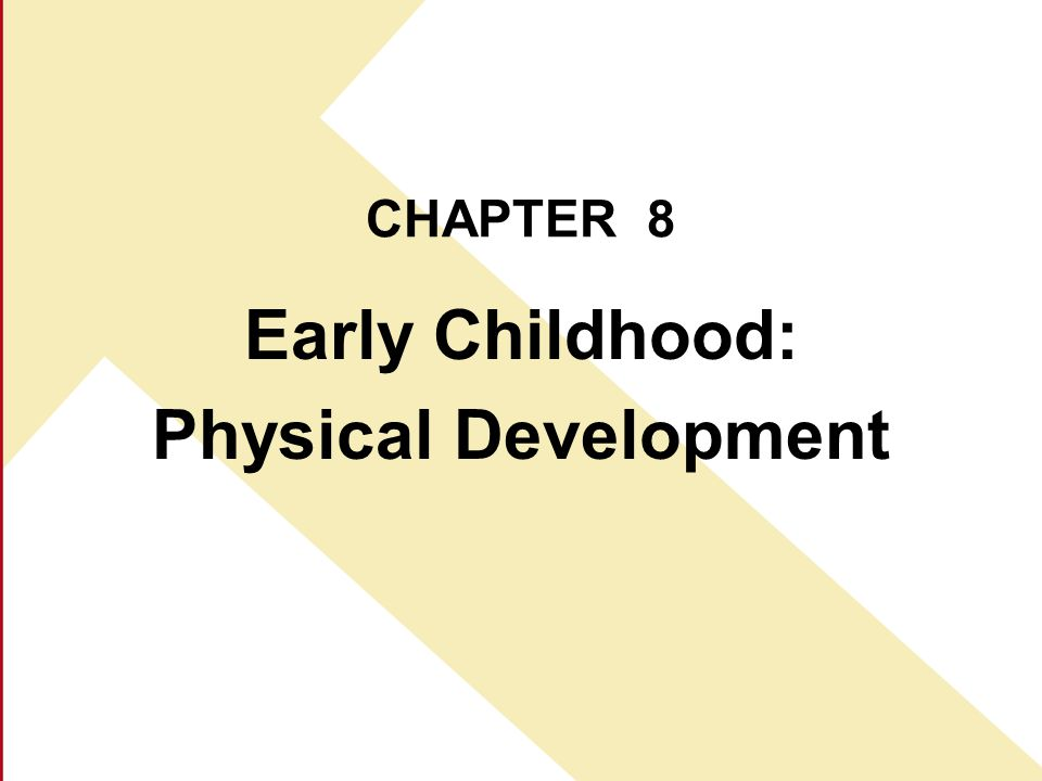 CHAPTER 8 Early Childhood: Physical Development
