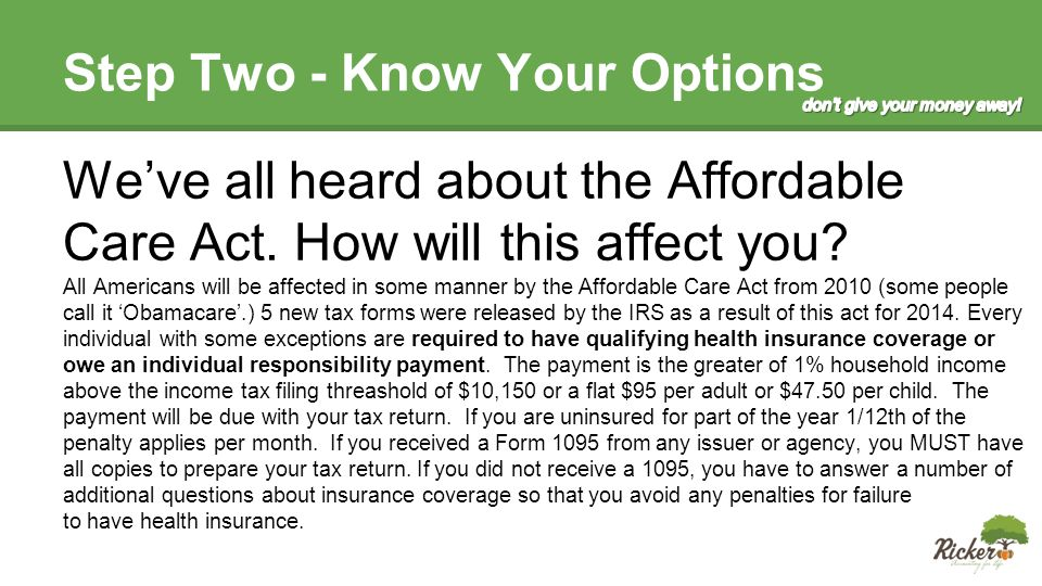 Step Two - Know Your Options We've all heard about the Affordable Care Act.