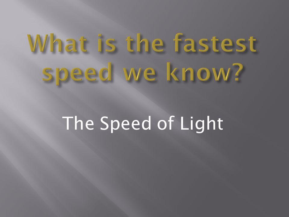  c = 299,792,458 meters per second or 186,000 miles per second