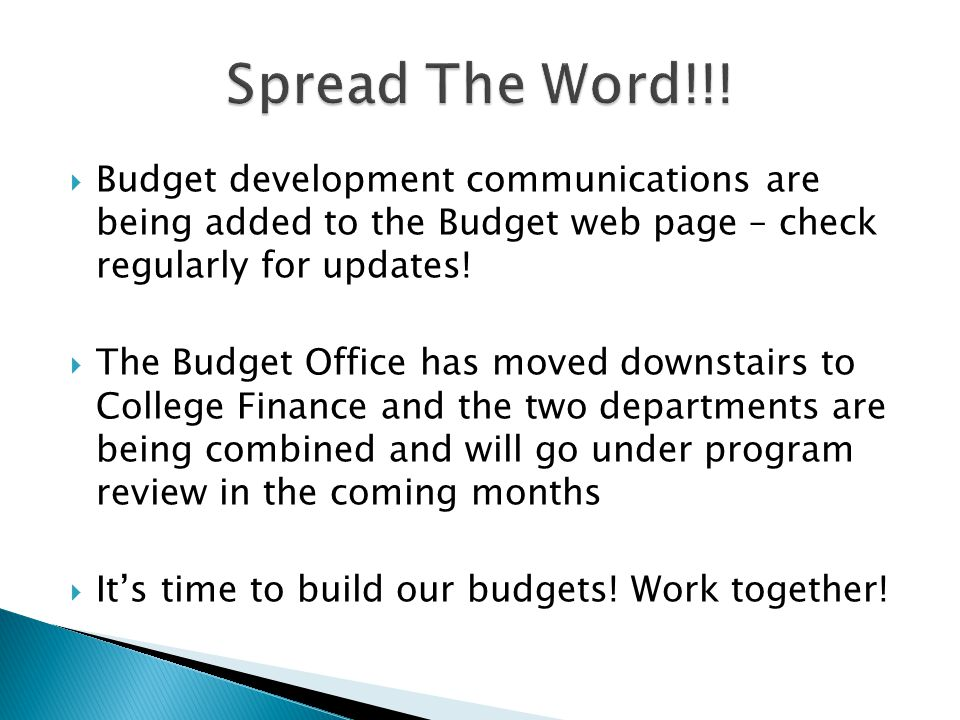  Budget development communications are being added to the Budget web page – check regularly for updates.