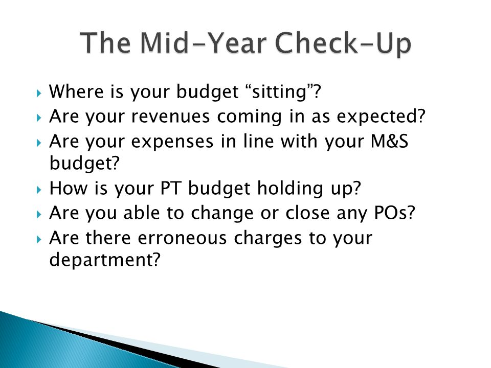  Where is your budget sitting .  Are your revenues coming in as expected.