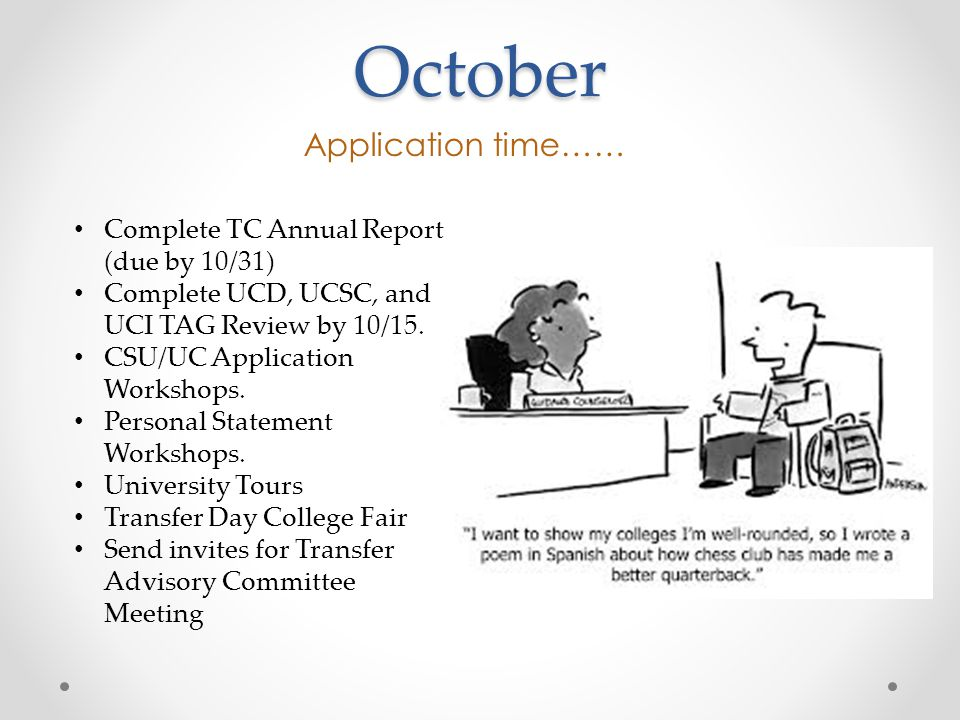 October Application time…… Complete TC Annual Report (due by 10/31) Complete UCD, UCSC, and UCI TAG Review by 10/15.