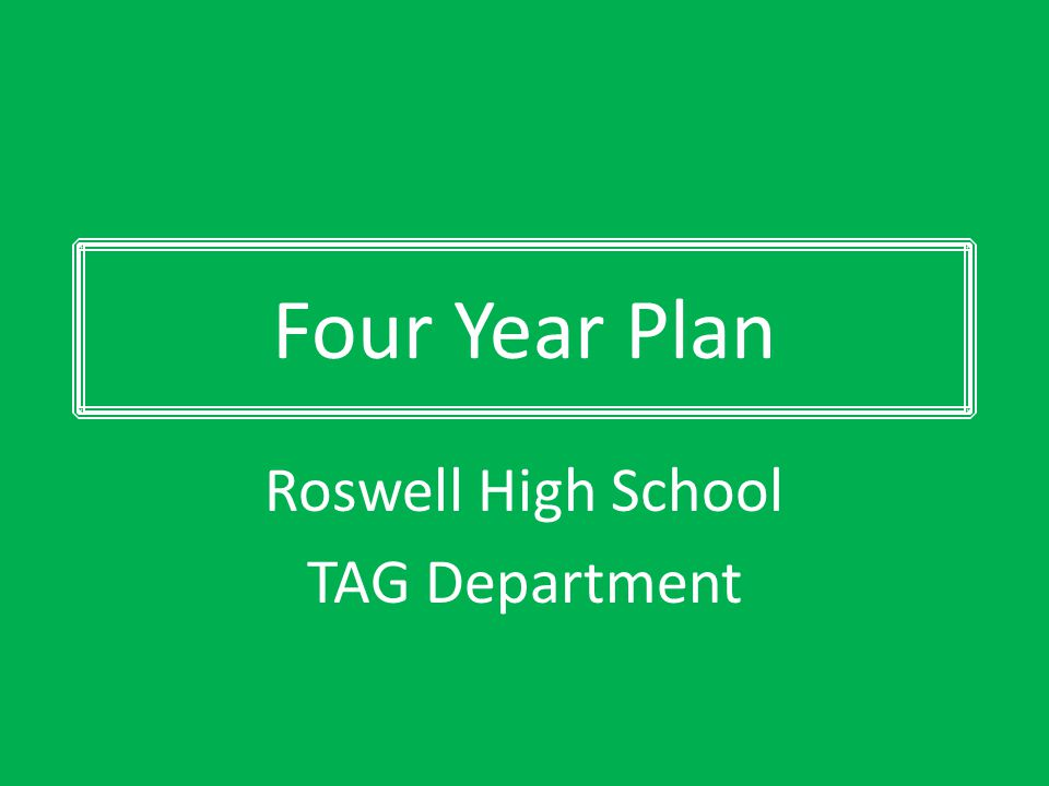 Four Year Plan Roswell High School TAG Department