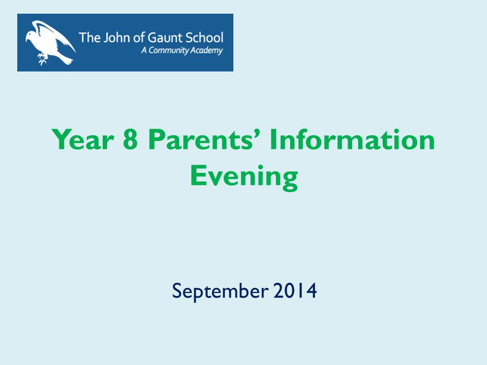 Year 8 Parents' Information Evening September 2014
