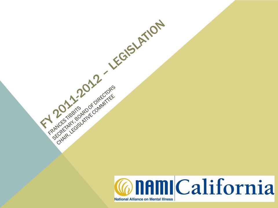 FY 2011-2012 – LEGISLATION FRANCES TIBBITS SECRETARY, BOARD OF DIRECTORS CHAIR, LEGISLATIVE COMMITTEE