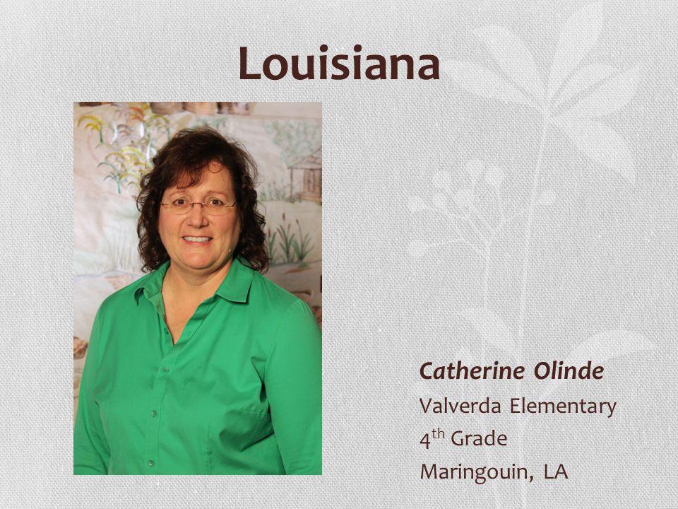Louisiana Catherine Olinde Valverda Elementary 4 th Grade Maringouin, LA